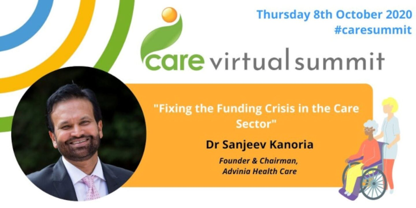 Dr Sanjeev Kanoria, Founder & Chairman ofAdvinia Health Care, spoke at the Virtual Care Summit on Thursday 8th October about fixing the funding crisis in the care sector.